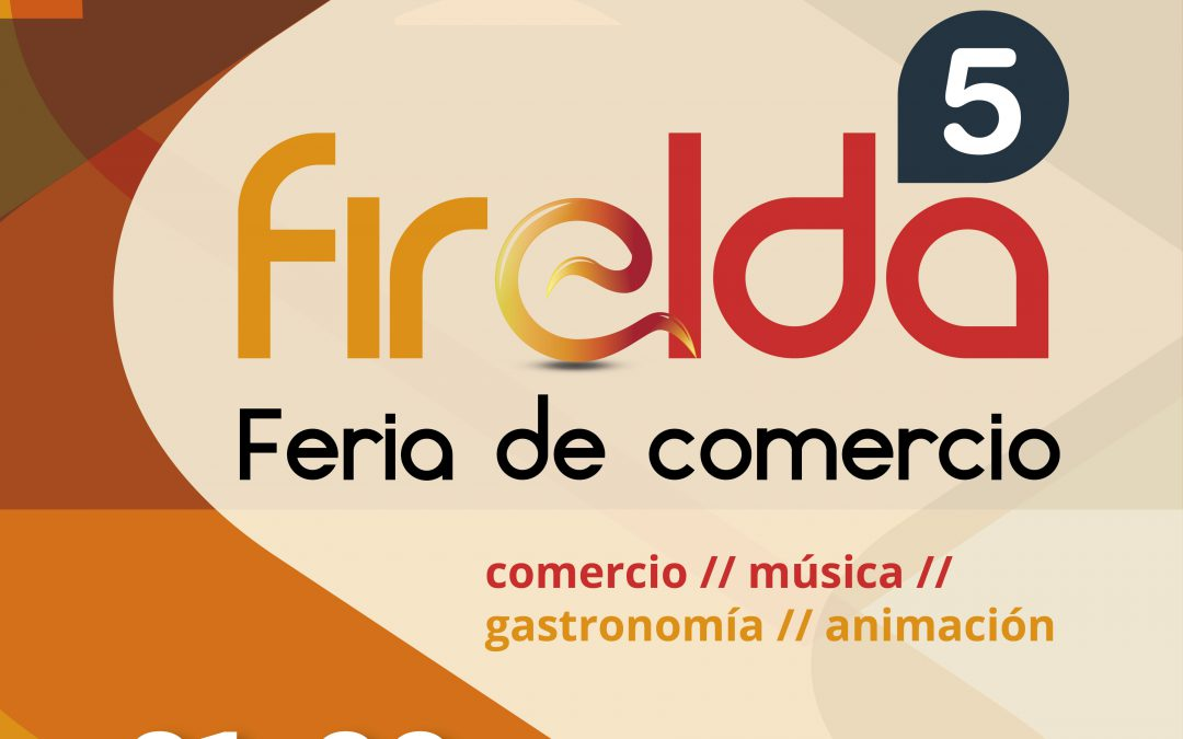 Firelda celebrará la V Edición de la Feria de Comercio en Elda el 21 y 22 de octubre