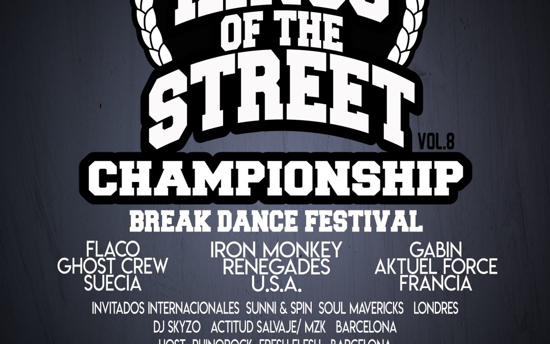 "8ª Edición Campeonato de Break Dance Internacional, ""Kings of the Street""."