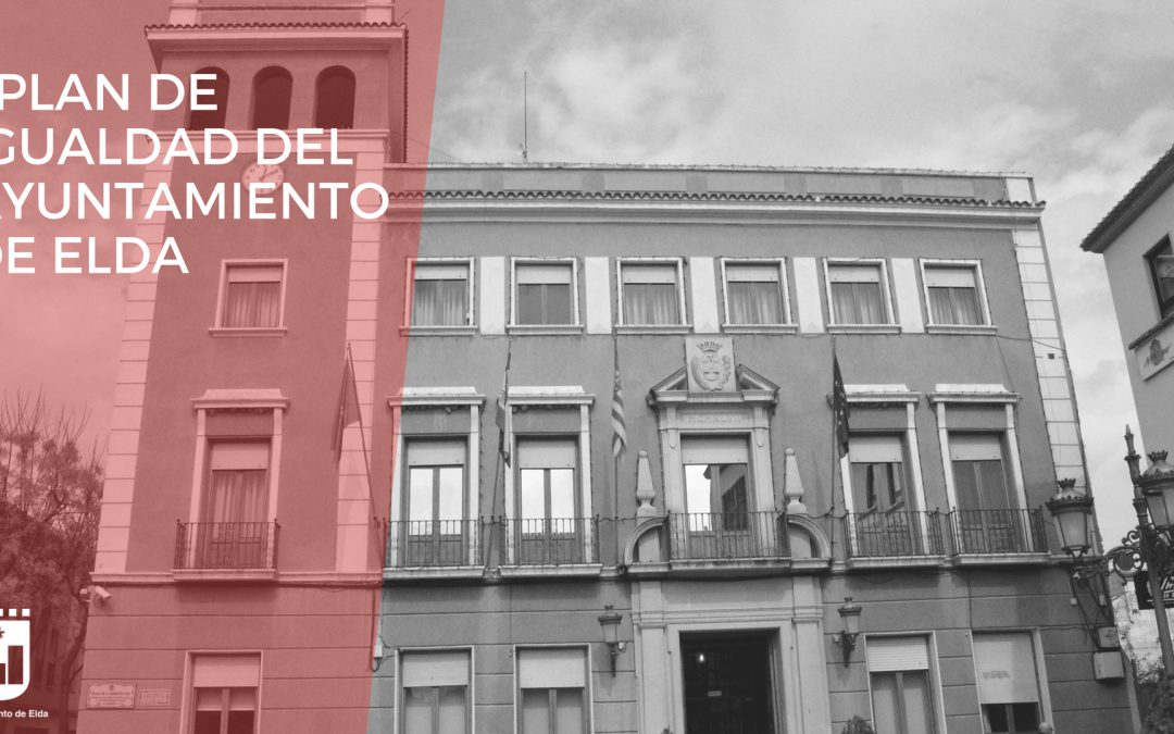 Aprobado el I Plan de Igualdad Interno del Ayuntamiento de Elda