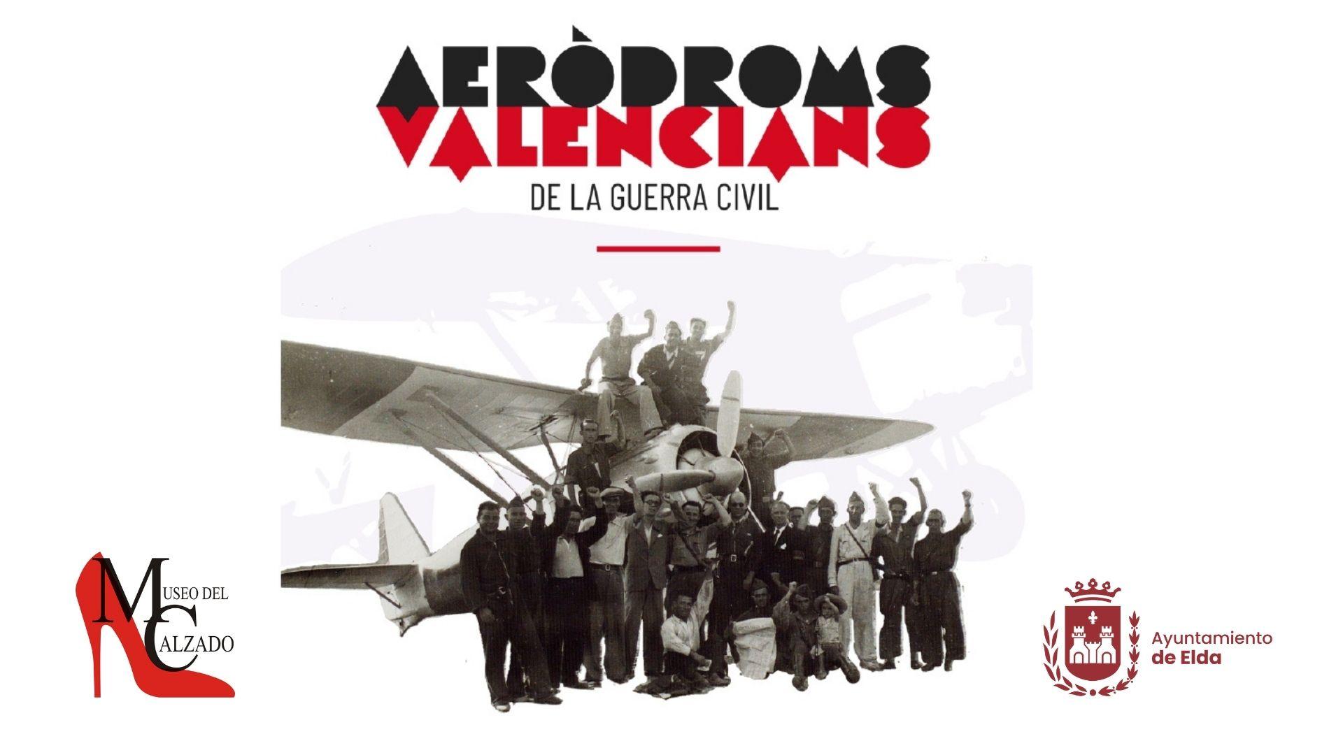 El Museo del Calzado acoge una exposición sobre los aeródromos ubicados en territorio valenciano durante la Guerra Civil